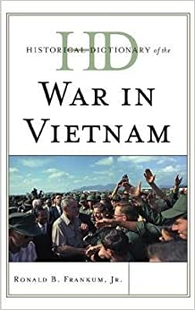 [(Historical Dictionary of the War in Vietnam)] [Author: Ronald B. Frankum] published on (July, 2011)
