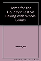 Home for the Holidays: Festive Baking With Whole Grains