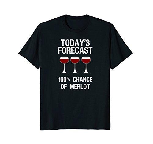 Merlot Wine Club - Merlot Wine T-shirt Gift - Funny Today's Forecast