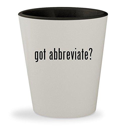 got abbreviate? - White Outer & Black Inner Ceramic 1.5oz Shot Glass