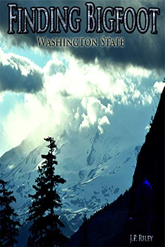 Finding Bigfoot: Washington State (Finding Sasquatch Book 2)