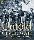 The Untold Civil War: Exploring the Human Side of War