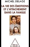 Vie des émotions et l'attachement dans la famille (La) (Sciences Humaines)
