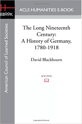 The long nineteenth century a history of germany 1780 1918 the long nineteenth century a history of germany 1780 1918 david blackbourn 9781597409667 amazon books fandeluxe Choice Image
