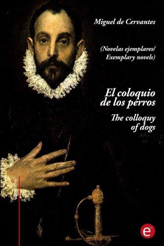 El coloquio de los perros/The colloquy of dogs: (edicion bilingue/Bilingual edition) (Narrativa74) (Spanish Edition) [Miguel de Cervantes] (Tapa Blanda)