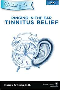 Ringing in the Ear - Tinnitus Relief (What if it's): Murray