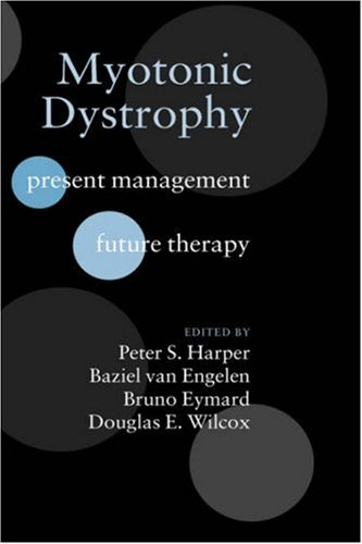 Myotonic Dystrophy: Present Management, Future Therapy