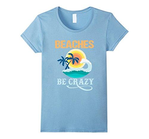 Womens Beaches Be Crazy Surf Fishing T-Shirt Medium Baby Blue from Surf Shirt Beach Tent Sun Hat