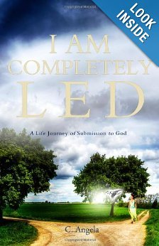I Am Completely Led: A Life Journey of Submission to God