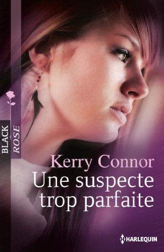 Une suspecte trop parfaite (Black Rose) (French Edition) ()