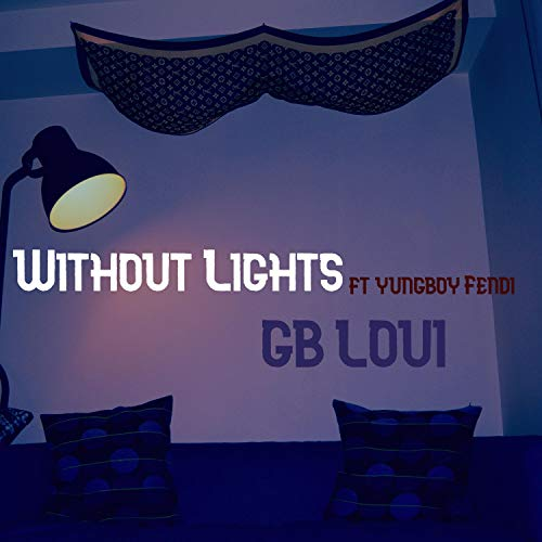 - Without Lights (feat. Yungboy Fendi) [Explicit]