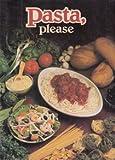 Pasta Please, Annette (editor) Gohlke, 0898210429