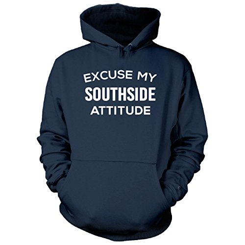 Excuse My Southside City Attitude. Cool Gift - Hoodie Navy Adult 5XL