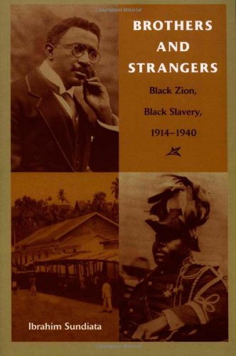 Brothers and Strangers: Black Zion, Black Slavery, 1914–1940