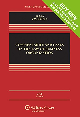 1454870613 - Commentaries and Cases on the Law of Business Organizations [Connected Casebook] (Aspen Casebook Series)