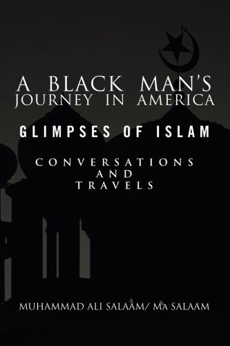 A Black Man's Journey in America: Glimpses of Islam, Conversations and Travels ePub fb2 ebook