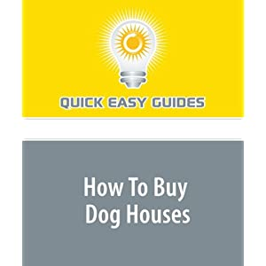 How To Buy Dog Houses