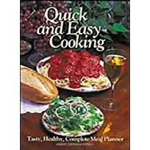 Quick and Easy Cooking: Tasty, Healthy Complete Meal Planner