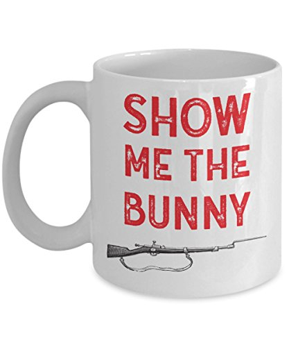 Hunting Mug - Show Me The Bunny - Coffee Cups for Men - Funny Hunting Gifts