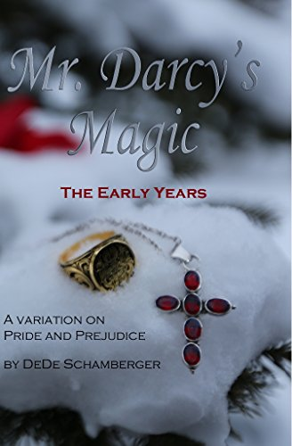 Mr. Darcy's Magic:  The Early Years: A Variation on Pride and Prejudice