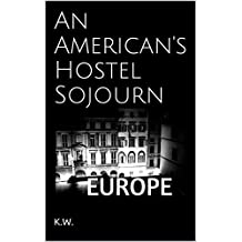An American's Hostel Sojourn: EUROPE