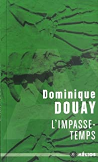 L'Impasse-temps par Dominique Douay