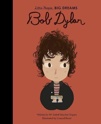 Bob Dylan (Little People Big Dreams)