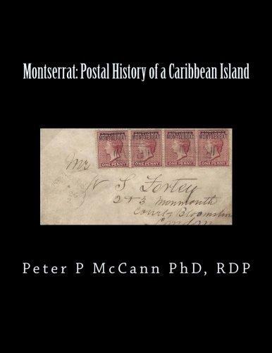 Montserrat: Postal History of a Caribbean Island (Grand Award Exhibits) (Volume 3)
