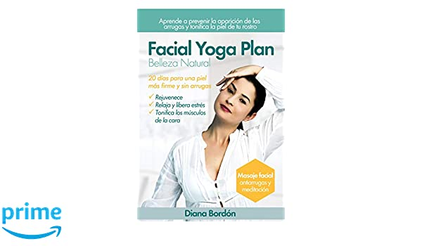 Facial Yoga Plan: Belleza Natural (Spanish Edition): Diana ...
