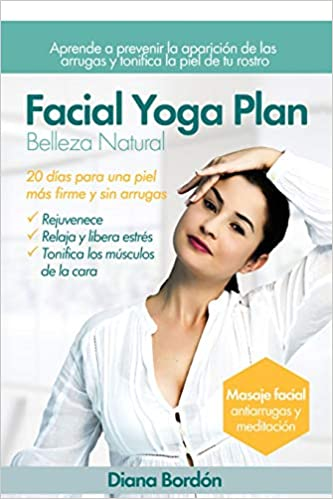Facial Yoga Plan: Belleza Natural: Amazon.es: Diana Bordón ...
