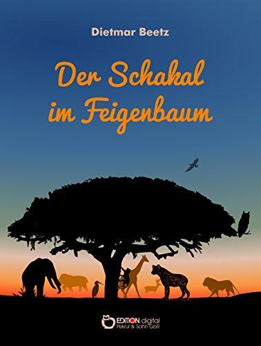 Der Schakal im Feigenbaum: Und andere Märchen aus Guinea-Bissau (German Edition)
