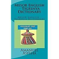 Mesob English - Tigrinya Dictionary: Mesob English - Tigrinya Dictionary