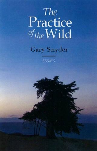 India Classic Collection (The Practice of the Wild: With a New Preface by the Author)
