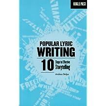 Popular Lyric Writing: 10 Steps to Effective Storytelling