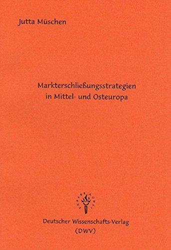 Markterschließungsstrategien in Mittel- und Osteuropa (DWV-Schriften zur Betriebswirtschaftslehre)