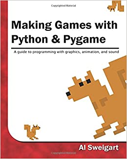 Making Games With Python & Pygame: Amazon in: Al Sweigart: Books