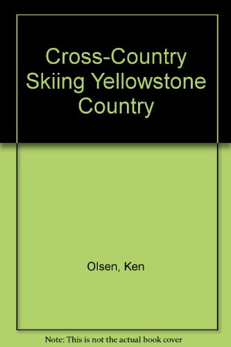 Cross Country Skiing Yellowstone Country