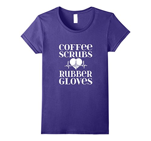Womens Coffee Scrubs and Rubber Gloves T-shirt RN Nurse Pride Gift Small Purple