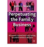 img - for [(Perpetuating the Family Business: 50 Lessons Learned from Long Lasting, Successful Families in Business )] [Author: John L. Ward] [May-2004] book / textbook / text book