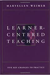 Learner-Centered Teaching: Five Key Changes to Practice by Maryellen Weimer (2002-07-08) Hardcover