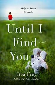 Until I Find You: A Novel