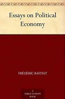 frederic bastiat selected essays on political economy Selected essays on political economy by frederic bastiat (1968-06-03): frederic bastiat: amazoncommx: libros.