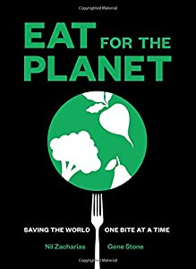 Eat for the Planet: Saving the World One Bite at a Time from Harry N. Abrams