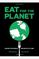 Eat for the Planet: Saving the World One Bite at a Time Hardcover