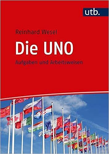 Die UNO: Aufgaben und Arbeitsweisen