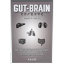 Gut-Brain Secrets, Part 5:  Detoxification and Elimination