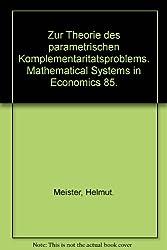 Zur Theorie des parametrischen Komplementaritätsproblems (Mathematical systems in economics) (German Edition)