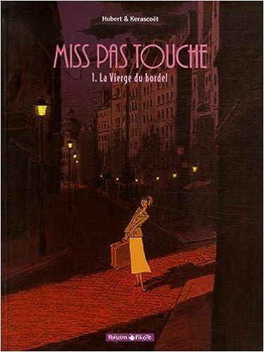 Miss Pas Touche - tome 1 - Vierge du bordel (La): Amazon.es ...