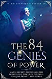 The 84 Genies of Power: Simple Secrets to Unleash