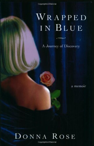Wrapped In Blue: A Journey of Discovery